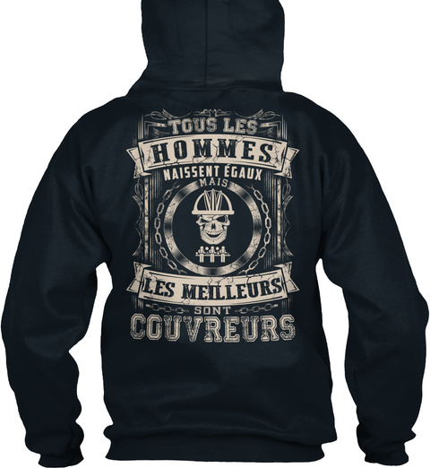 Tous Les Hommes Naissent Egaux Mais Les Meilleurs Sont Couvreurs French Navy T-Shirt Back