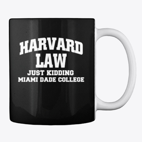 Harvard Law Just Kidding Mug Black T-Shirt Back