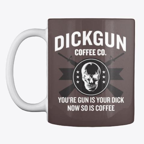 Dickgun Coffee Mug Dark Brown T-Shirt Front