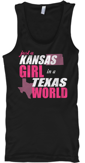 Just A Kansas Girl In A Texas World Black T-Shirt Front