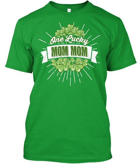 One Lucky Mom Mom Kelly Green T-Shirt Front