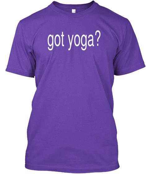 Got Yoga? Purple Rush T-Shirt Front