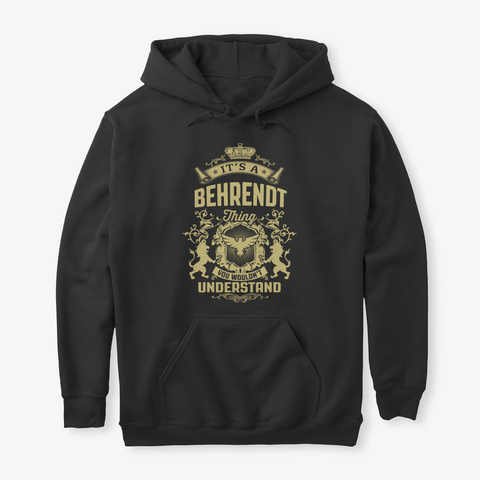 It's A Behrendt Thing Black T-Shirt Front