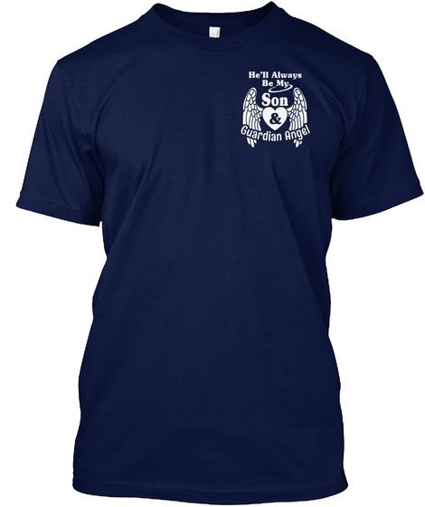 He'll Always Be My Son & Guardian Angel  Navy T-Shirt Front