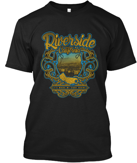 Riverside California It's Where My Story Begins Black T-Shirt Front