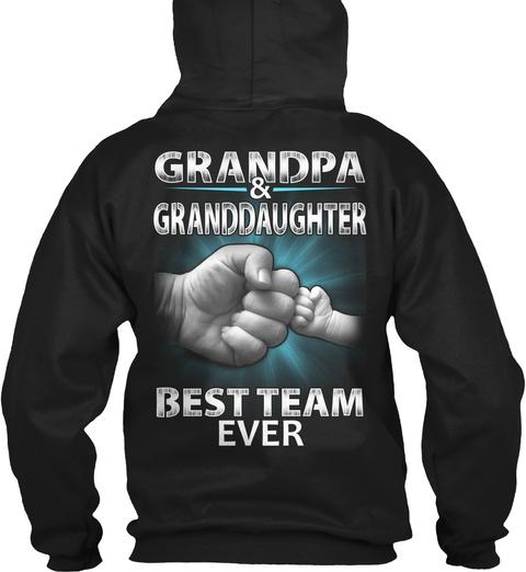 Grandpa & Granddaughter Best Team Ever Black T-Shirt Back