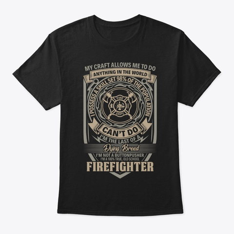 My Crafts Allows Me Firefighter Shirt Black T-Shirt Front