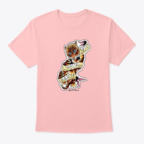Not Your Baby Tiger Pale Pink T-Shirt Front