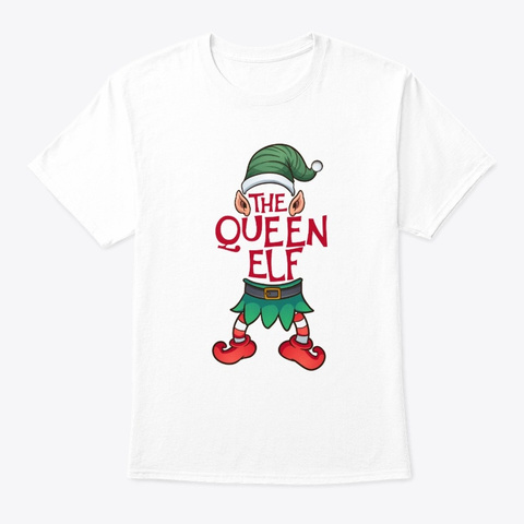 Funny Queen Elf Family Match Christmas White T-Shirt Front