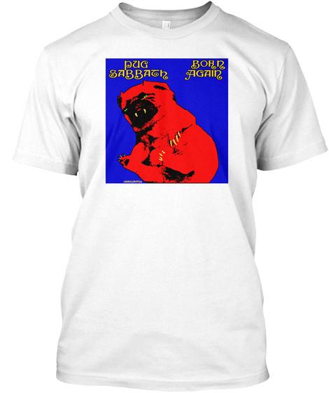 Pug Sabbath Born Again White T-Shirt Front