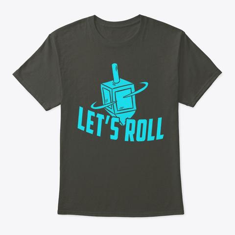 Funny Hanukkah Let's Roll Smoke Gray T-Shirt Front