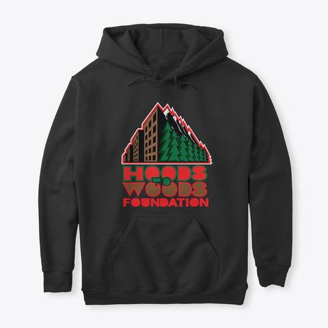 Hoods To Woods Hoodie Black T-Shirt Front