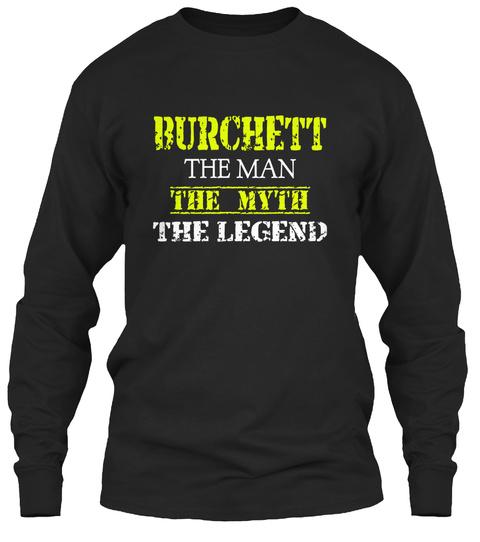 B Ur Chett The Man The Myth The Legend Black T-Shirt Front