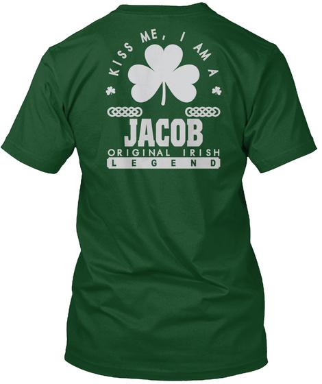 Kiss Me I Am Jacob Name Legend T Shirts Deep Forest T-Shirt Back