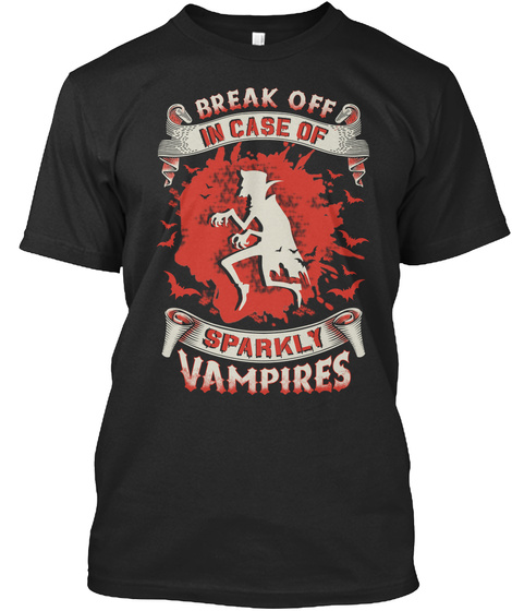 Break Off In Case Of Sparkly Vampires Black T-Shirt Front