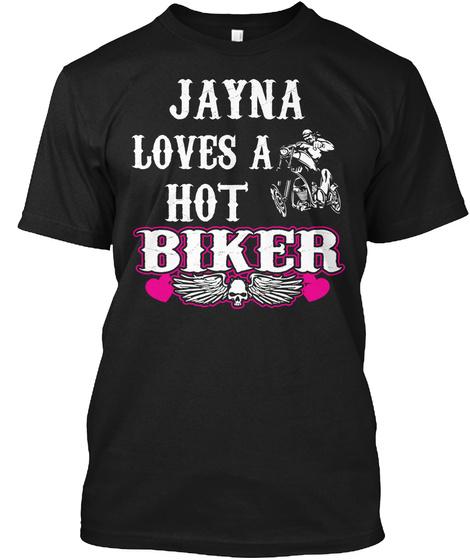 Biker Tee: Jayna Loves A Hot Biker Black T-Shirt Front