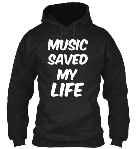 Music Saved My Life Black T-Shirt Front