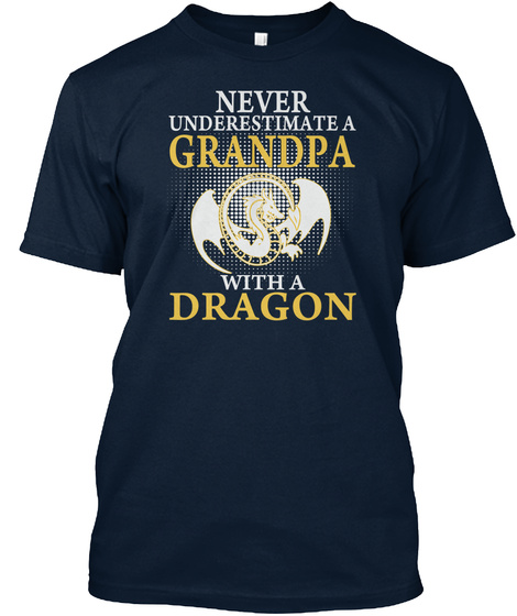 Never Underestimate A Grandpa With A Dragon New Navy T-Shirt Front