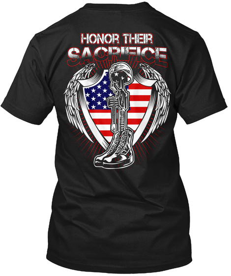 Honor Their Sacrifice Black T-Shirt Back