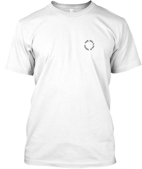 Sun , Sea & Palm Trees. White T-Shirt Front