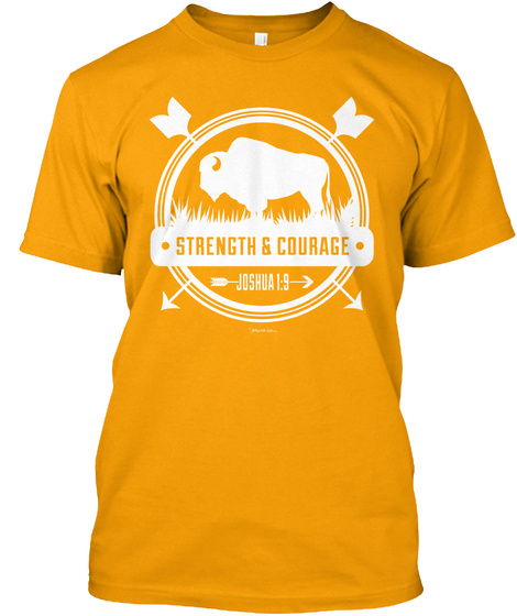 Strength And Courage Gold T-Shirt Front