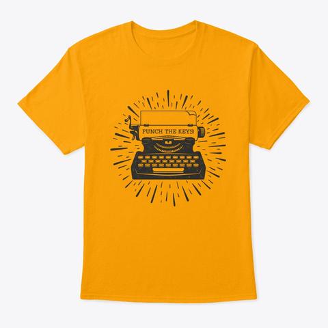 Punch The Keys! Unisex T Shirt Gold T-Shirt Front
