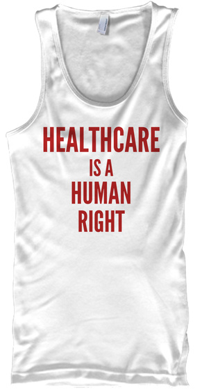 Healthcare Is A Human Right White T-Shirt Front