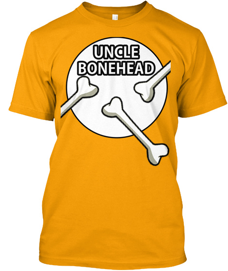 Bonehead T Shirt Uncle Gold T-Shirt Front