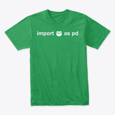 Import Pandas As Pd Kelly Green T-Shirt Front