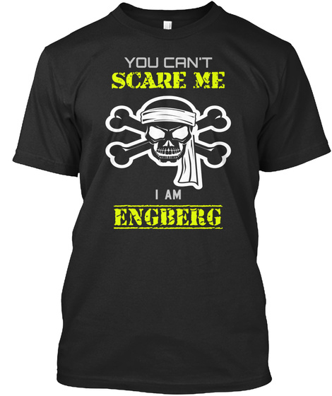 You Can't Scare Me I Am Engberg Black T-Shirt Front