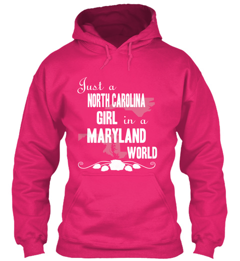 Just A North Carolina Girl In A Maryland World Heliconia T-Shirt Front
