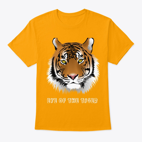 Eye Of The Tiger Gold T-Shirt Front
