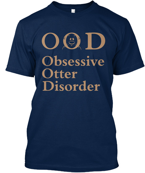Ood Obsessive Otter Disorder Navy T-Shirt Front