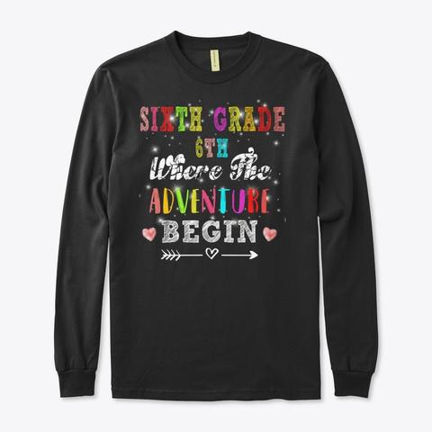 Six Grade 6th Where The Adventure Begin Black T-Shirt Front