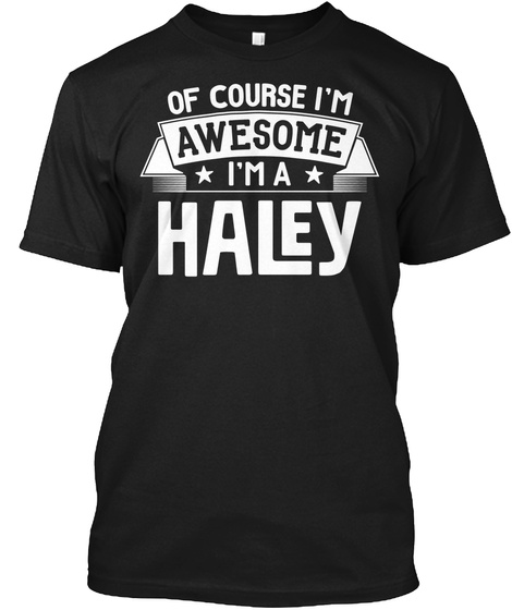 Haley First Or Last Name Family Reunion Gift Black T-Shirt Front