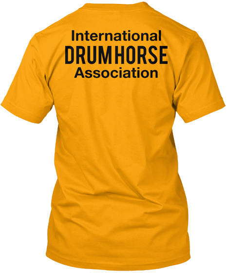 International Drum Horse Association Gold T-Shirt Back