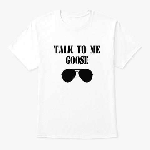talk to me goose t shirt