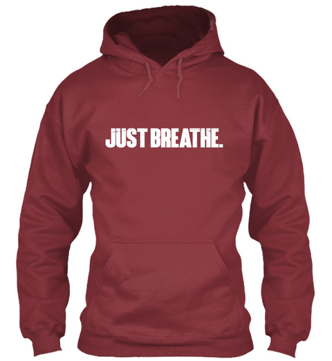 Just Breathe Maroon Sweatshirt Front