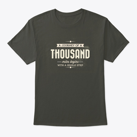 A Journey Of A Thousand Miles Smoke Gray T-Shirt Front
