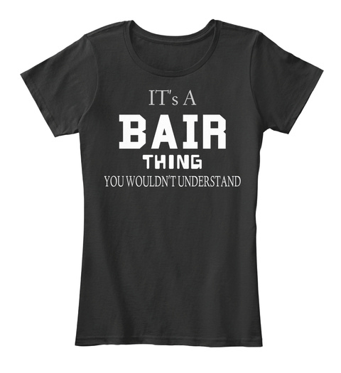 It's  A Ba Ir Thing You   Wouldn't Understand Black T-Shirt Front