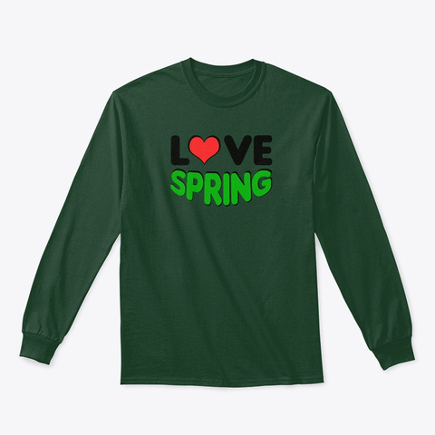 Love Spring Forest Green T-Shirt Front