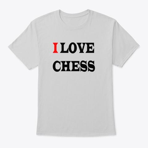 I Love Chess Light Steel T-Shirt Front