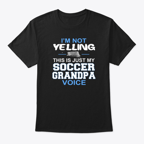 Mens I'm Not Yelling This Is Just My Black T-Shirt Front