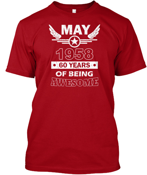 7c0042192 from Legends are born in may. May 1958 60 Years Of Being Awesome Deep Red T- Shirt Front