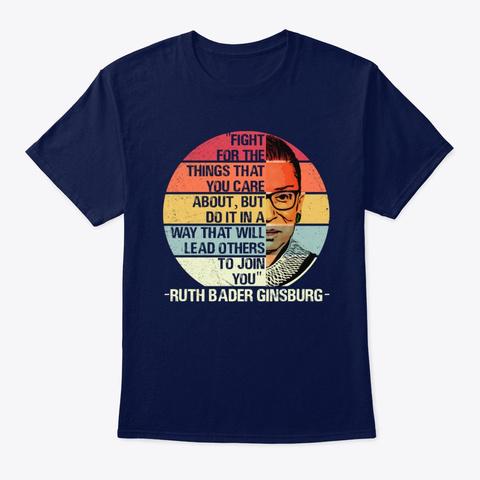 Rbg   Ruth Bader Ginsburg Quote T Shirt Navy T-Shirt Front