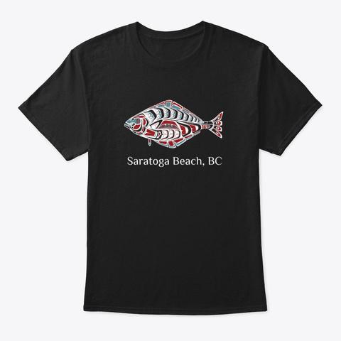 Saratoga Beach, Bc Halibut Fish Pnw Black T-Shirt Front