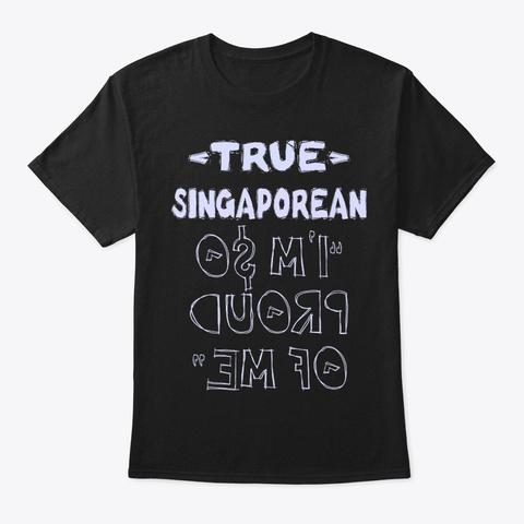 True Singaporean Shirt Black T-Shirt Front