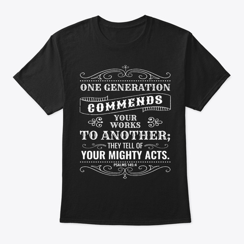 Christian Grandparents Gift Psalms 145:4 Black T-Shirt Front
