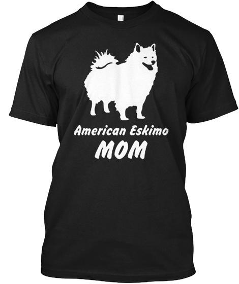 American Eskimo Mom Black T-Shirt Front