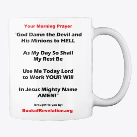 Your Morning Prayer Mug White T-Shirt Back